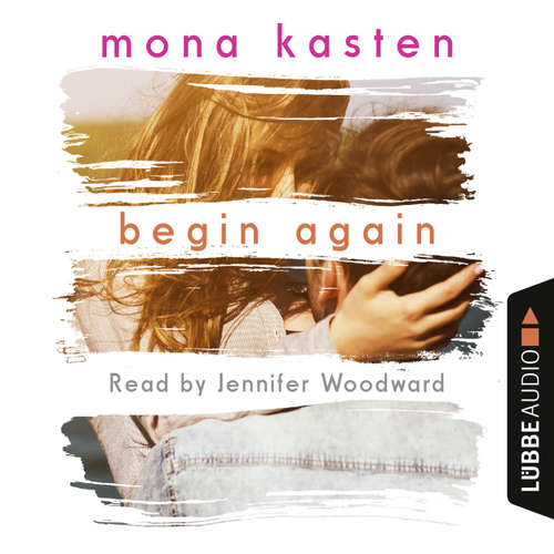 Audiobook Begin Again - Mona Kasten - Jennifer Woodward