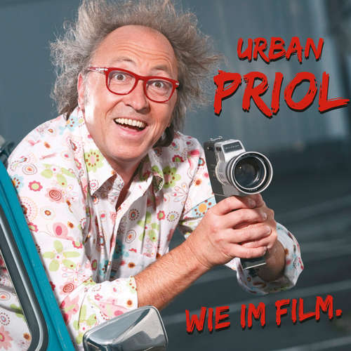 Hoerbuch Urban Priol, Wie im Film - Urban Priol - Urban Priol