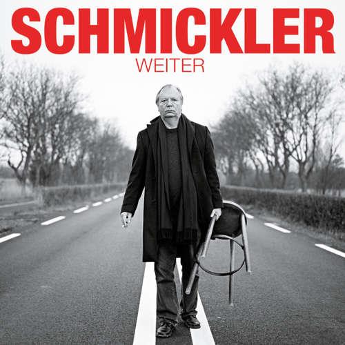 Hoerbuch Wilfried Schmickler, Weiter - Wilfried Schmickler - Wilfried Schmickler