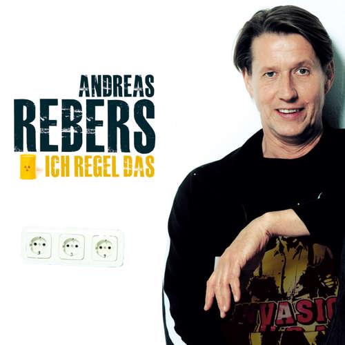 Hoerbuch Andreas Rebers, Ich regel das - Andreas Rebers - Andreas Rebers