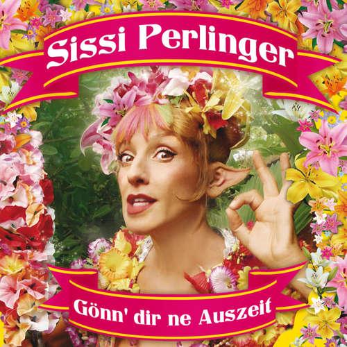 Sissi Perlinger, Gönn' dir ne Auszeit