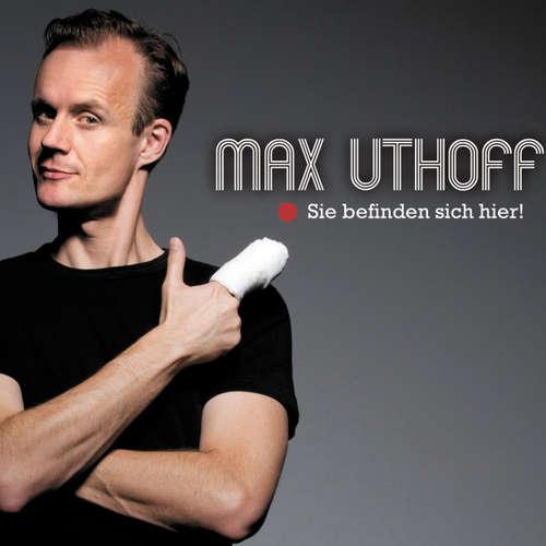 Hoerbuch Max Uthoff, Sie befinden sich hier! - Max Uthoff - Max Uthoff