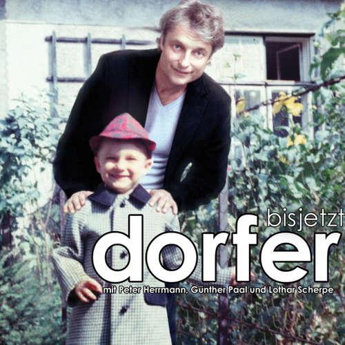 Hoerbuch Alfred Dorfer, bis jetzt - Alfred Dorfer - Alfred Dorfer