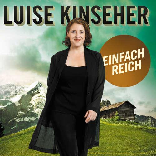 Hoerbuch Luise Kinseher, Einfach reich - Luise Kinseher - Luise Kinseher
