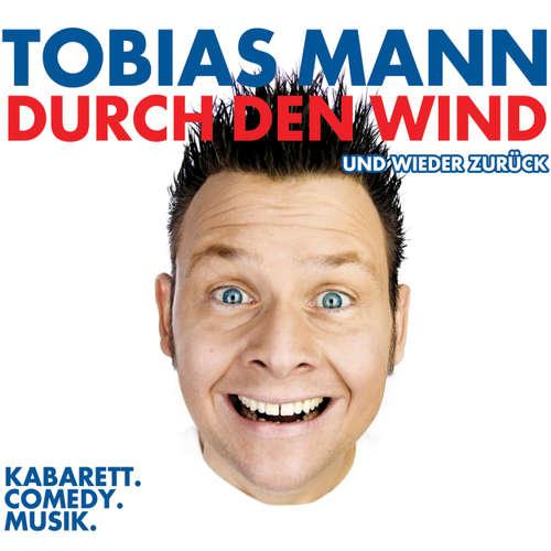 Tobias Mann, Durch den Wind. Und wieder zurück