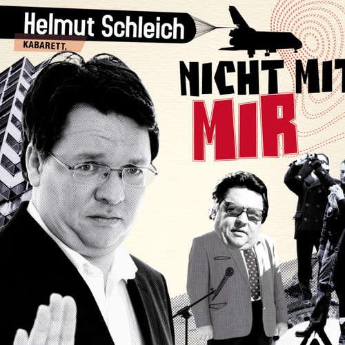 Helmut Schleich, Nicht mit mir
