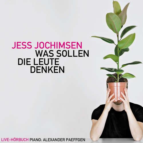 Hoerbuch Jess Jochimsen, Was Sollen Die Leute Denken - Jess Jochimsen - Jess Jochimsen