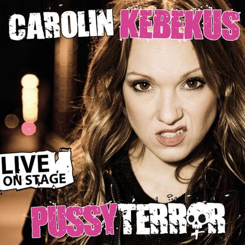 Hoerbuch Carolin Kebekus, PussyTerror - Carolin Kebekus - Carolin Kebekus