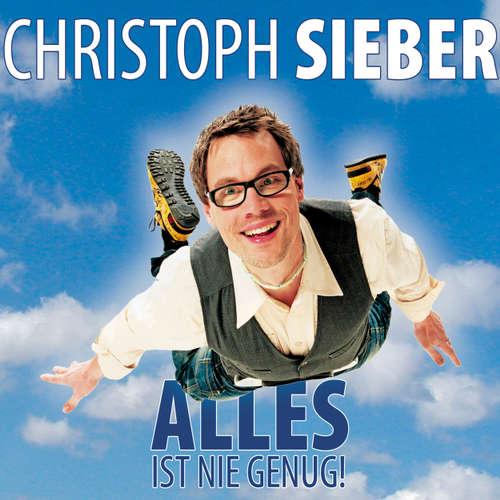 Christoph Sieber, Alles ist nie genug