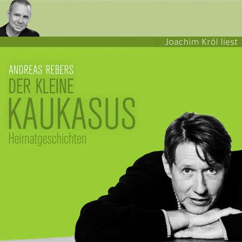 Hoerbuch Andreas Rebers, Der kleine Kaukasus - Andreas Rebers - Andreas Rebers