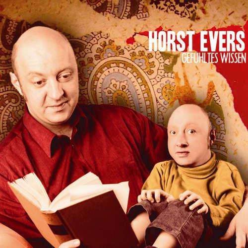 Hoerbuch Horst Evers, Gefühltes Wissen - Horst Evers - Horst Evers