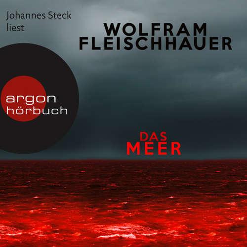 Hoerbuch Das Meer - Wolfram Fleischhauer - Johannes Steck