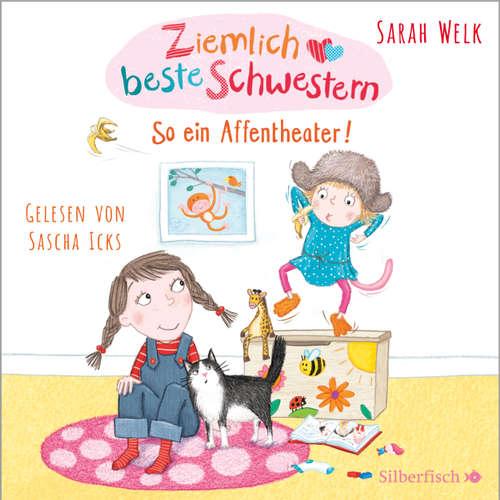 Hoerbuch So ein Affentheater! - Ziemlich beste Schwestern 2 - Sarah Welk - Sascha Icks