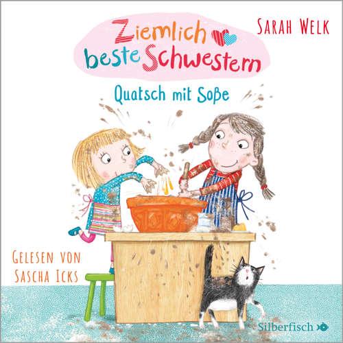 Hoerbuch Quatsch mit Soße - Ziemlich beste Schwestern 1 - Sarah Welk - Sascha Icks