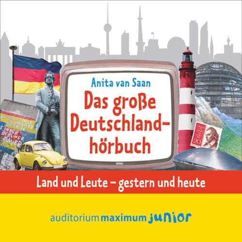 Hoerbuch Das große Deutschlandhörbuch - Anita Saan - Kerstin Hoffmann
