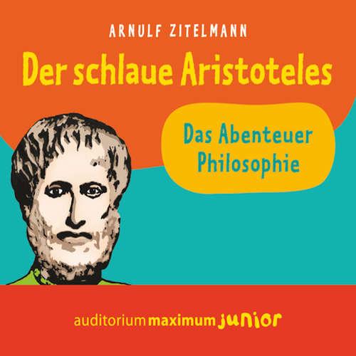 Hoerbuch Der schlaue Aristoteles - Arnulf Zitelmann - Martin Falk