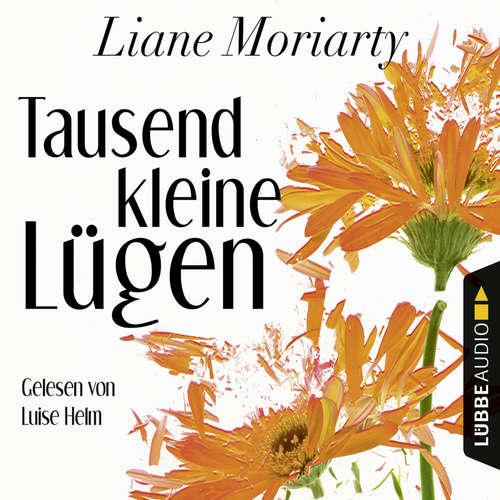 Hoerbuch Tausend kleine Lügen - Liane Moriarty - Luise Helm
