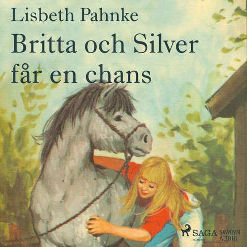Audiokniha Britta och Silver får en chans - Lisbeth Pahnke - Johanna Landt