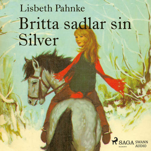 Audiokniha Britta sadlar sin Silver - Lisbeth Pahnke - Johanna Landt