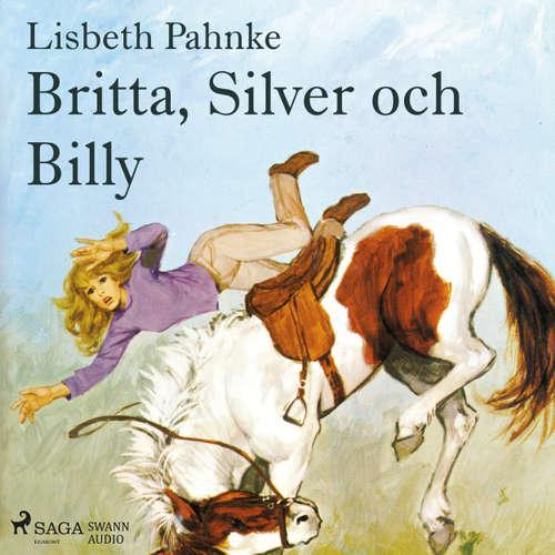 Audiokniha Britta, Silver och Billy - Lisbeth Pahnke - Johanna Landt