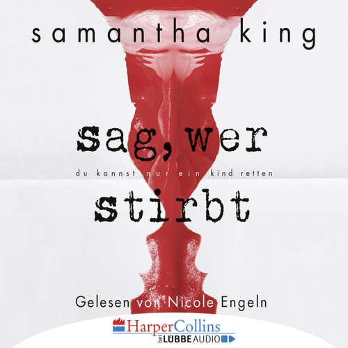 Hoerbuch Sag, wer stirbt - Samantha King - Nicole Engeln