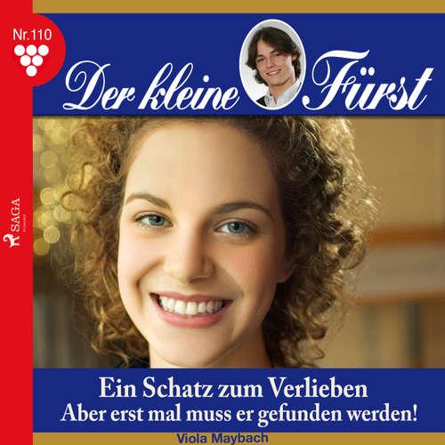 Hoerbuch Der kleine Fürst, 110: Ein Schatz zum Verlieben. Aber erst mal muss er gefunden werden! - Viola Maybach - Lisa Müller
