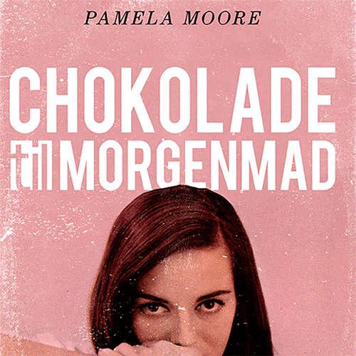 Audiokniha Chokolade til morgenmad - Pamela Moore - Kristine Brendstrup