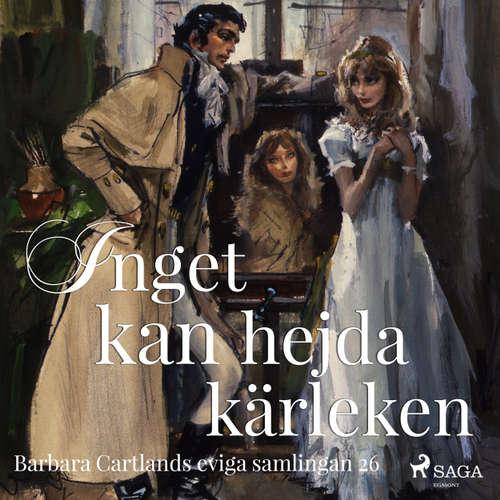 Audiokniha Den eviga samlingen, 26: Inget kan hejda kärleken - Barbara Cartland - Ida Olsson