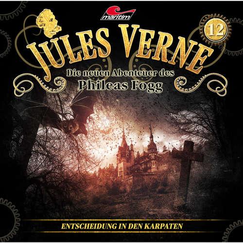Hoerbuch Jules Verne, Die neuen Abenteuer des Phileas Fogg, Folge 12: Entscheidung in den Karpaten - Markus Topf - Christian Brückner