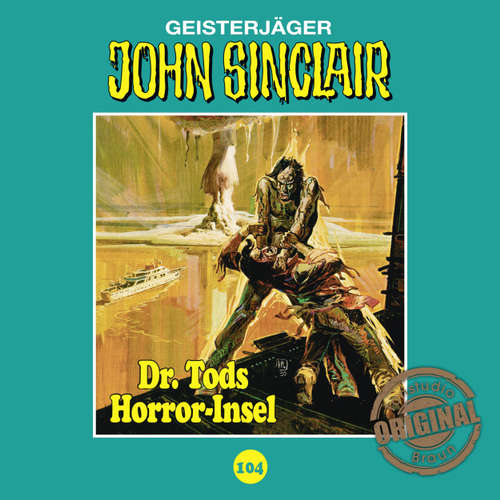 Hoerbuch John Sinclair, Tonstudio Braun, Folge 104: Dr. Tods Horror-Insel - Jason Dark -  Diverse
