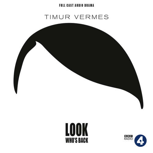 Audiobook Look Who's Back (Audiodrama) - Timur Vermes - David Threlfall
