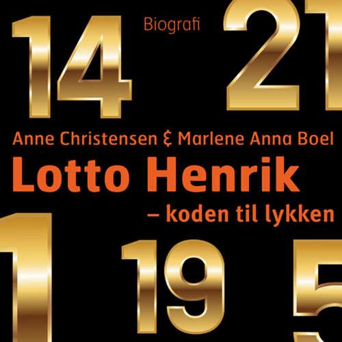 Audiokniha Lotto Henrik - 1-5-14-19-21-29-30 - koden til lykken - Marlene Anna Boel - Tobias Hertz