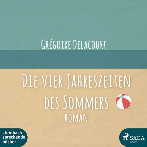 Hoerbuch Die vier Jahreszeiten des Sommers - Grégoire Delacourt - Thorsten Breitfeldt