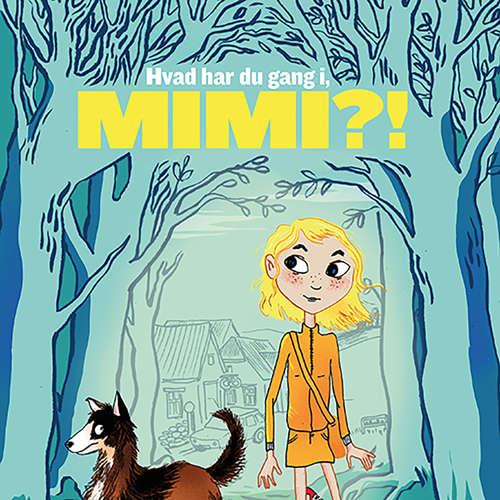 Audiokniha Hvad har du gang i, Mimi?! - Boline Skovly - Marie Nørgaard