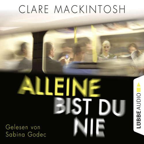 Hoerbuch Alleine bist du nie - Clare Mackintosh - Sabina Godec