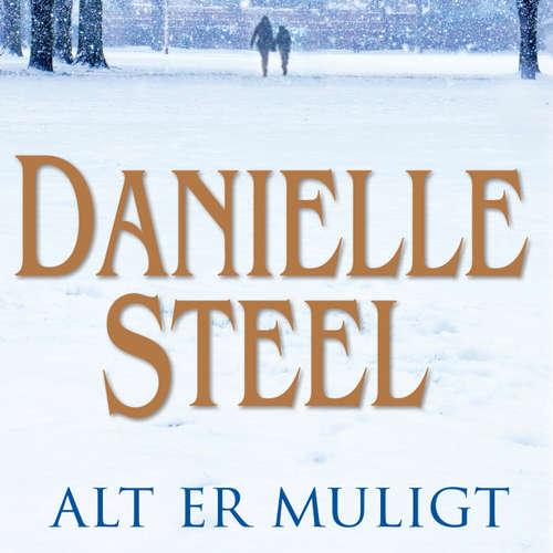 Audiokniha Alt er muligt - Danielle Steel - Marian Friborg