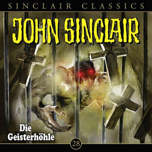 Hoerbuch John Sinclair, Classics, Folge 28: Die Geisterhöhle - Jason Dark - Dietmar Wunder