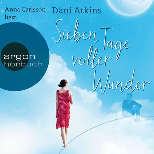 Hoerbuch Sieben Tage voller Wunder - Dani Atkins - Anna Carlsson
