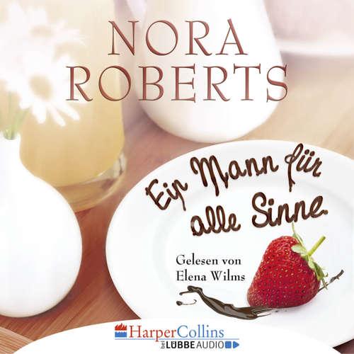 Hoerbuch Ein Mann für alle Sinne - Nora Roberts - Elena Wilms