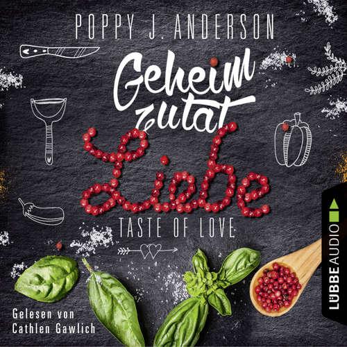 Hoerbuch Taste of Love - Geheimzutat Liebe - Die Köche von Boston 1 - Poppy J. Anderson - Cathlen Gawlich