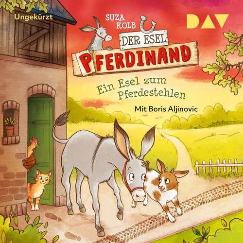 Hoerbuch Ein Esel zum Pferdestehlen - Der Esel Pferdinand, Band 2 (Lesung) - Suza Kolb - Boris Aljinovic