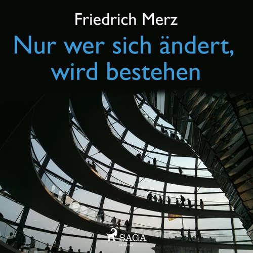 Hoerbuch Nur wer sich ändert, wird bestehen - Friedrich Merz - Thomas Hollaender