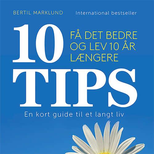 Audiokniha 10 TIPS - Få det bedre og lev 10 år længere - Bertil Marklund - Finn Andersen