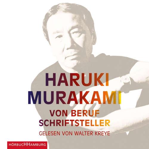 Hoerbuch Von Beruf Schriftsteller - Essays - Haruki Murakami - Walter Kreye