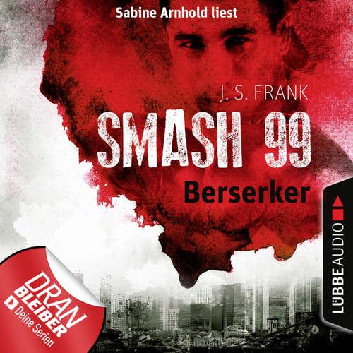 Hoerbuch Berserker - Smash99, Folge 4 - J. S. Frank - Sabine Arnhold