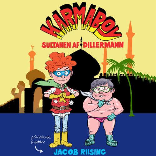 Audiokniha Karmaboy - Sultanen af Dillerman - Jacob Riising - Jacob Riising