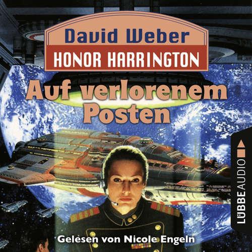 Hoerbuch Auf verlorenem Posten - Honor Harrington, Teil 1 - David Weber - Nicole Engeln
