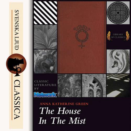 Audiobook The House in the Mist - Anna Katharine Green - Carolin Kaiser
