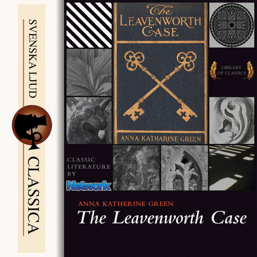 Audiobook The Leavenworth Case - Anna Katharine Green - Kirsten Ferreri