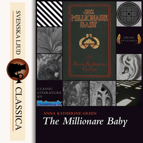 Audiobook The Millionaire Baby - Anna Katharine Green - Dawn Larsen